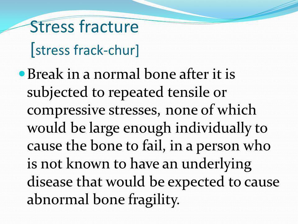 Stress fracture [stress frack-chur]